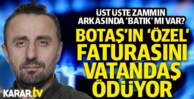 İbrahim Kahveci: BOTAŞ'taki batık, doğal gaza zamla mı finanse ediliyor?