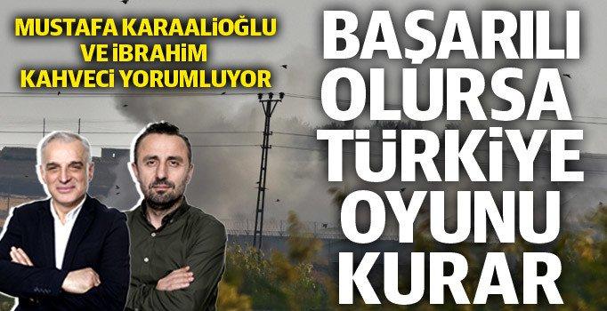 Barış Pınarı Başarılı olursa Türkiye oyun kurar